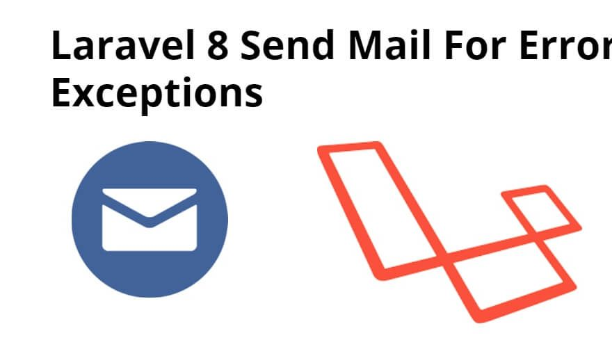 Laravel 8 Send Mail For Error Exceptions
