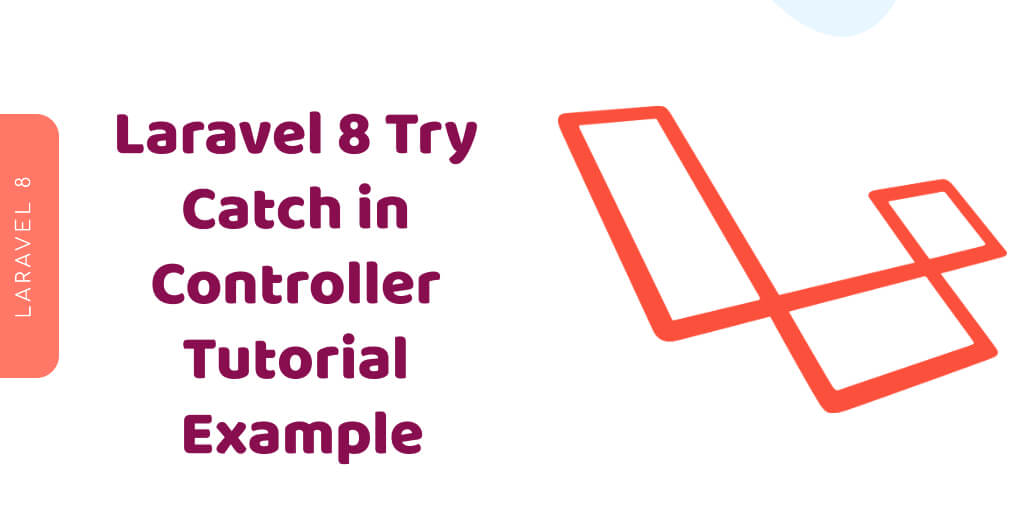 Laravel 8 Try Catch in Controller Tutorial Example