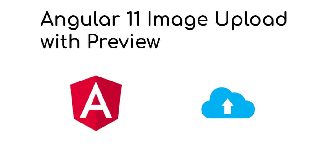 Angular 11 Image Upload With Preview Tutorial