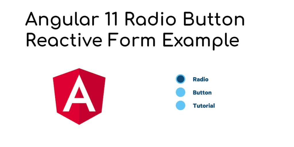Angular 11 Radio Button Reactive Form Example