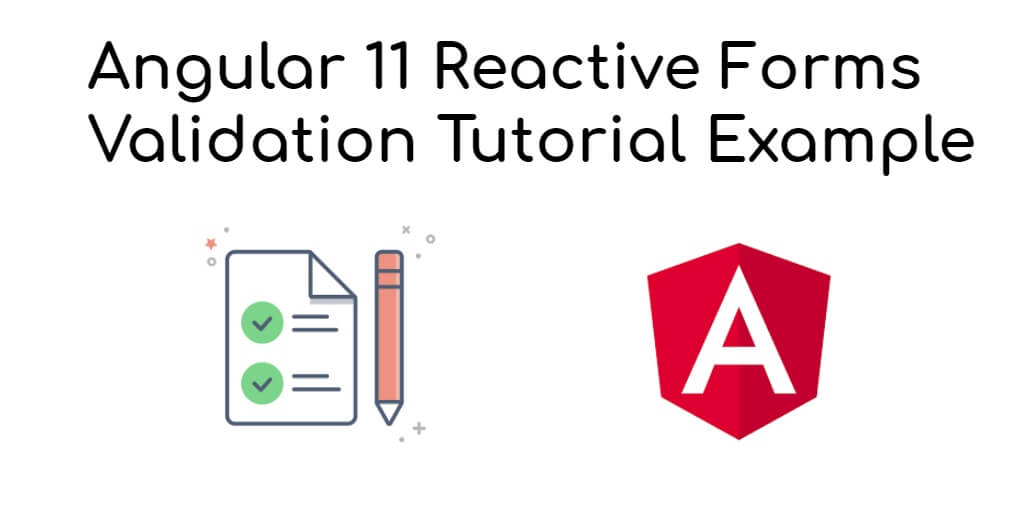 Angular 11 Reactive Forms Validation Tutorial Example