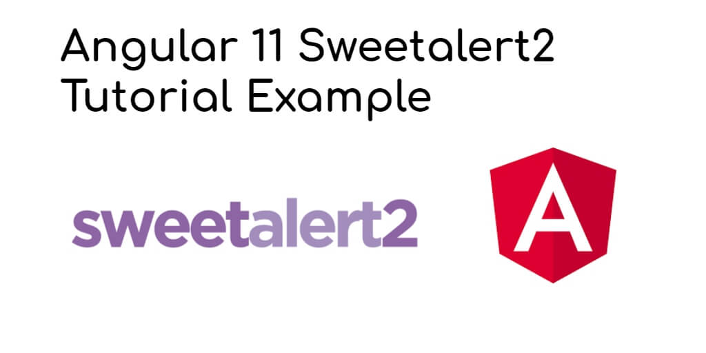 Angular 11 Sweetalert2 Tutorial Example