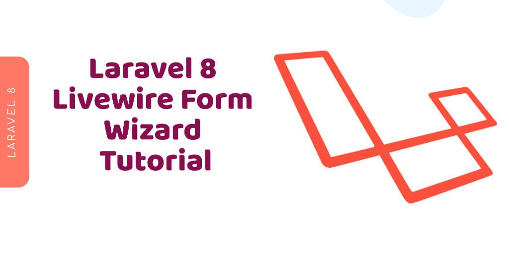 Laravel 8 Livewire Form Wizard Tutorial