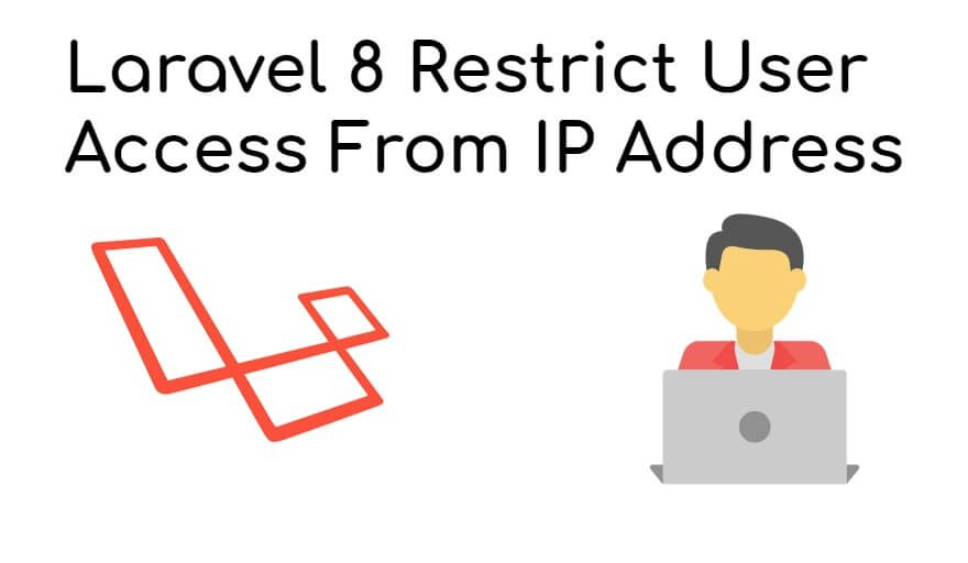 Laravel 8 Restrict User Access From IP Address