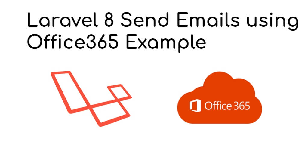Laravel 8 Send Emails using Office365 Example