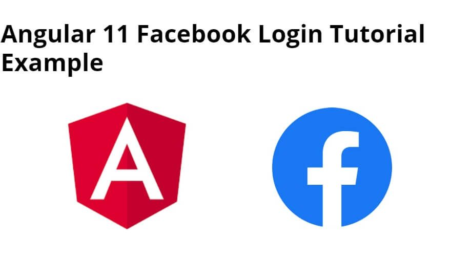 Angular 11 Facebook Login Tutorial Example