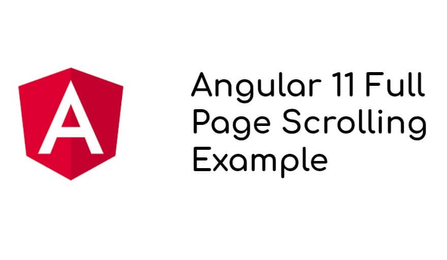 Angular 11 Full Page Scrolling Example