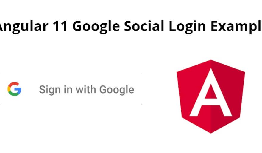Angular 11 Google Social Login Example