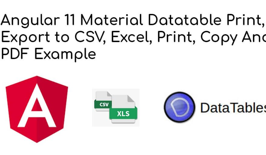 Angular 11 Datatable Print, Export to CSV, Excel Example