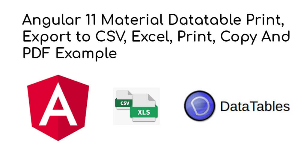 Angular 11 Datatable Print, Export to CSV, Excel Example - Yudhy Network