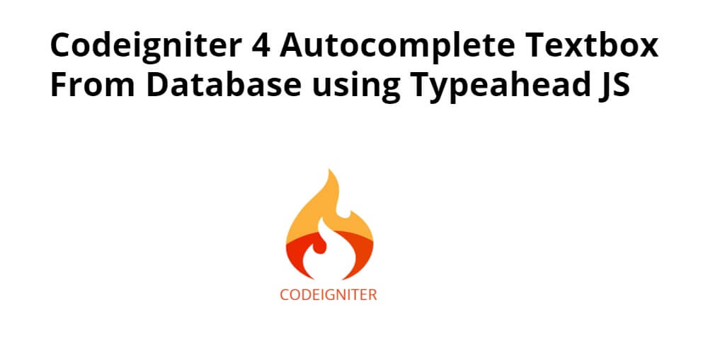 Codeigniter 4 Autocomplete Textbox From Database using Typeahead JS - Yudhy Network