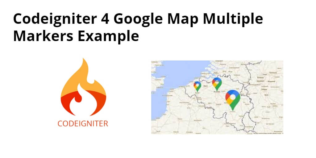 Codeigniter 4 Google Map Multiple Markers Example - Yudhy Network