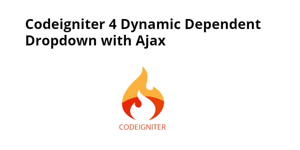 Codeigniter 4 Dynamic Dependent Dropdown with Ajax - Yudhy Network