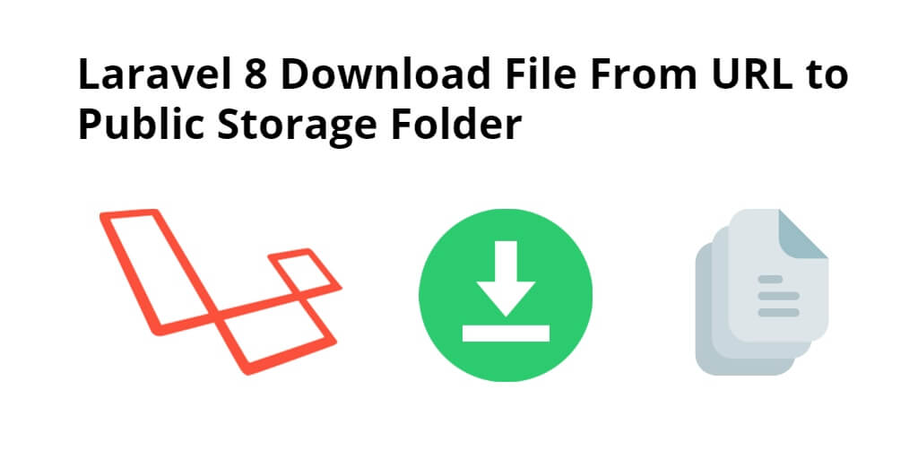 Laravel 8 Download File From URL to Public Storage Folder - Yudhy Network
