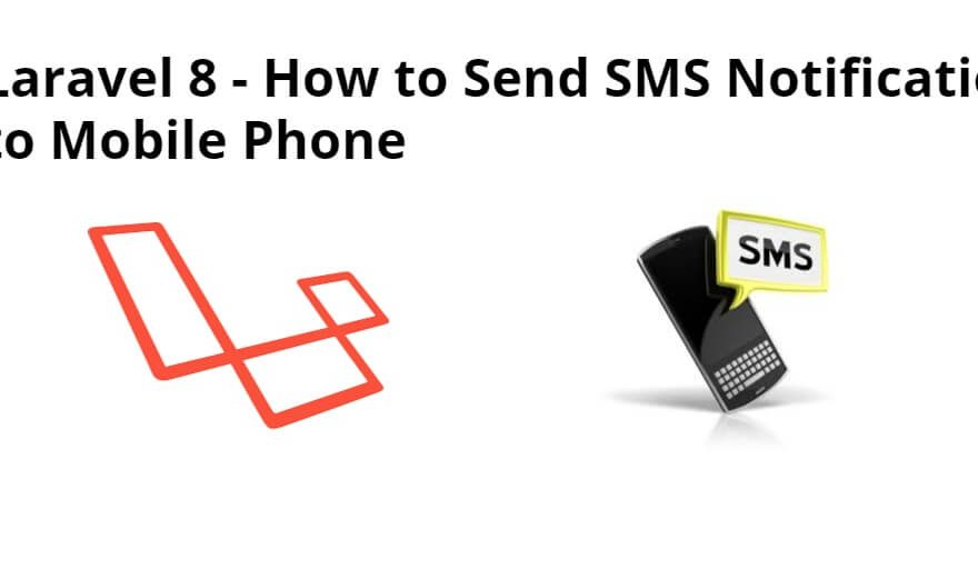 Laravel 8 – How to Send SMS Notification to Mobile Phone