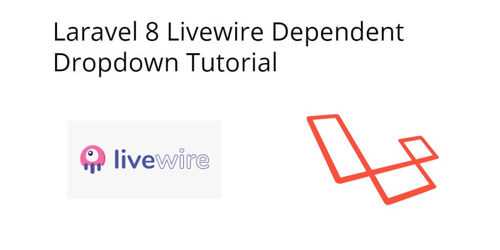 Laravel 8 Livewire Dependent Dropdown Tutorial - Yudhy Network