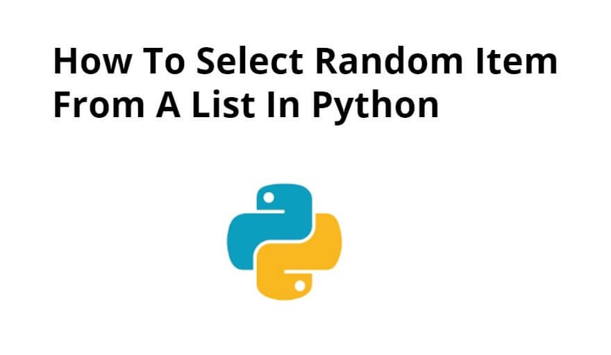 How To Select Random Item From A List In Python
