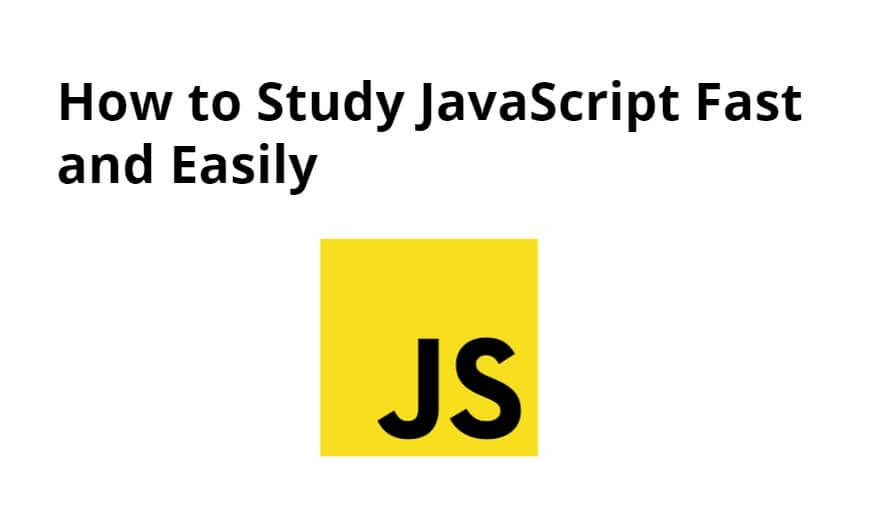 How to Study JavaScript Fast and Easily