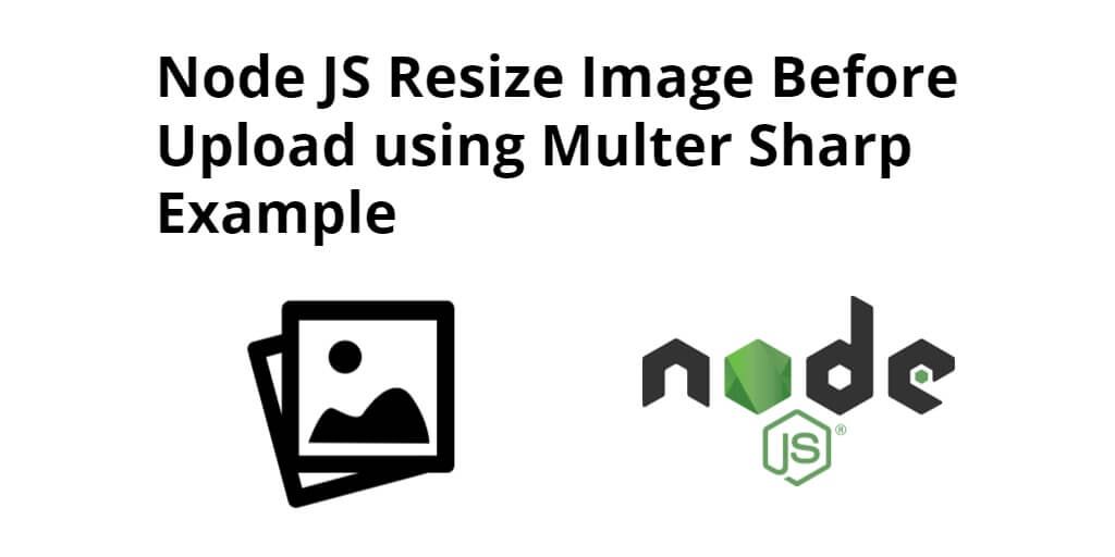 Node JS Resize Image Before Upload Example