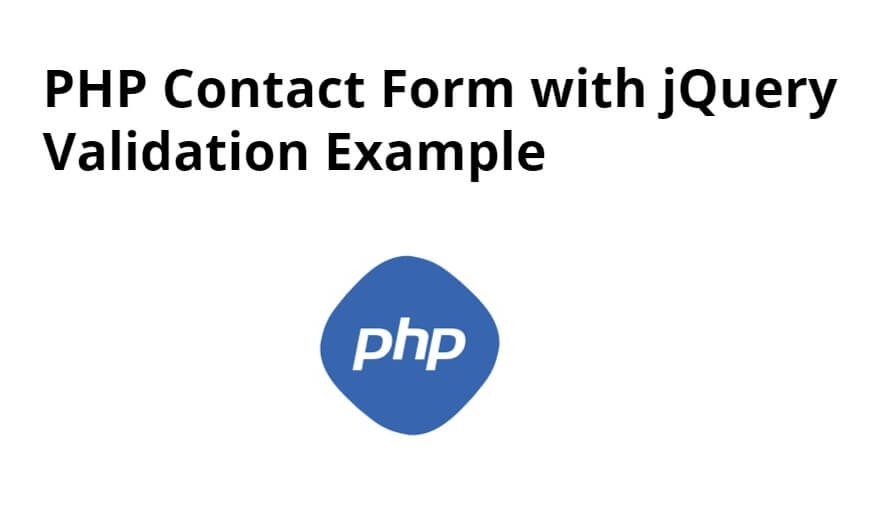 PHP Contact Form with jQuery Validation Example