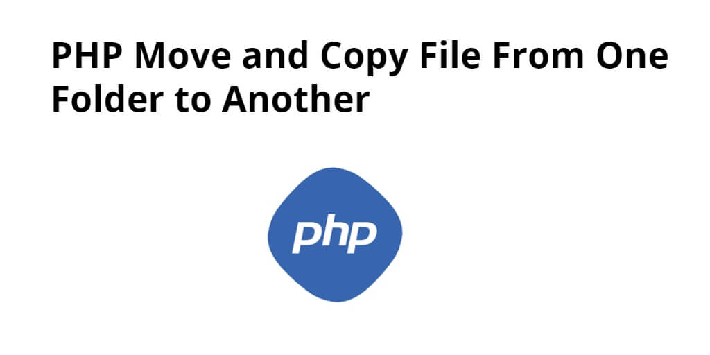 PHP Move and Copy File From One Folder to Another