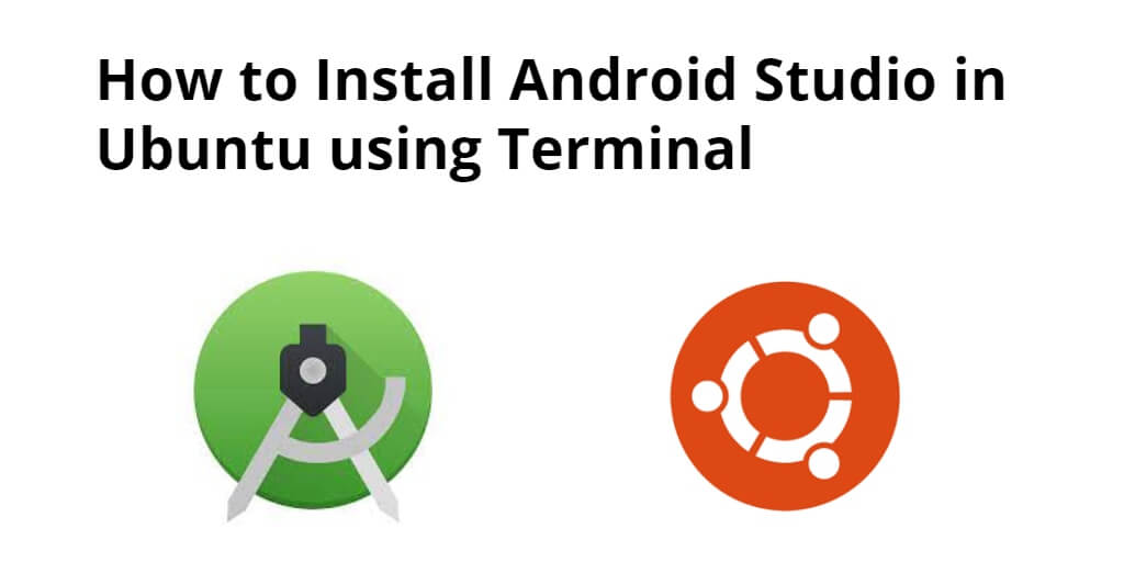 How to Install Android Studio in Ubuntu using Terminal