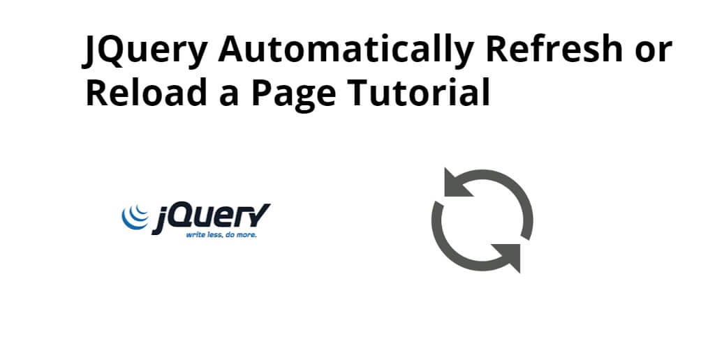 JQuery Automatically Refresh or Reload a Page Tutorial