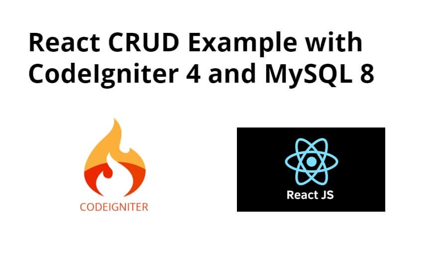 React CRUD Example with CodeIgniter 4 and MySQL 8