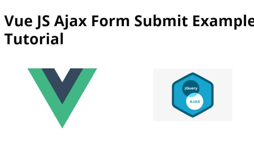 Vue JS Ajax Form Submit Example Tutorial