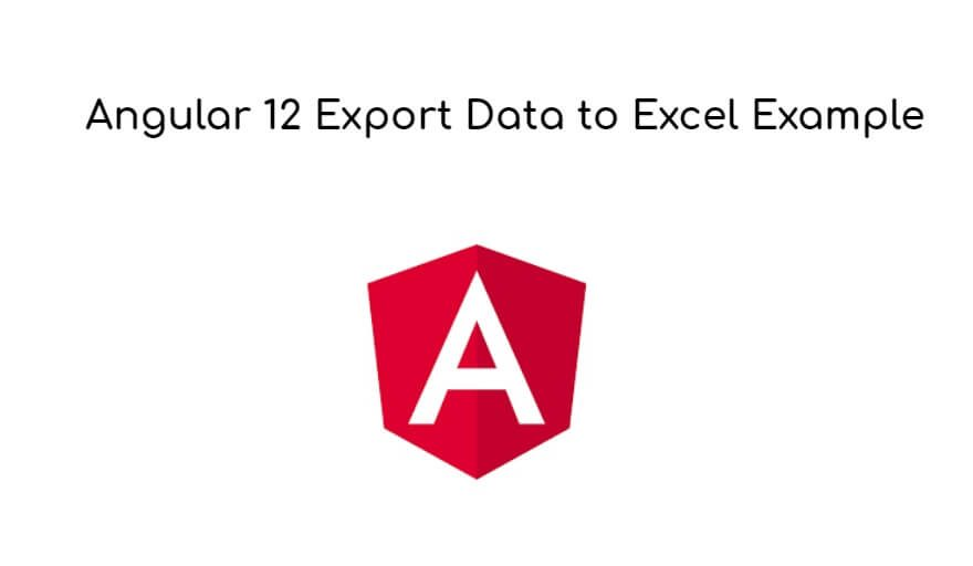 Angular 12 Export Data to Excel Example