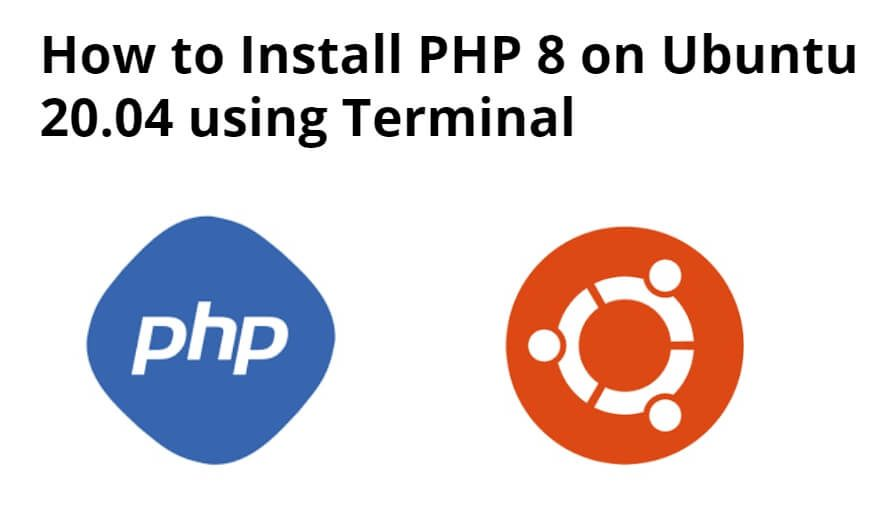 How to Install PHP 8 on Ubuntu 20.04 using Terminal