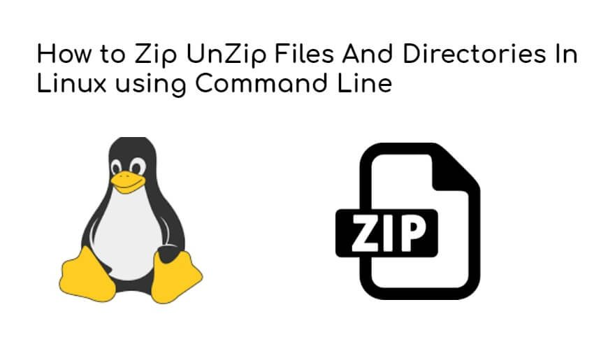 How to Zip UnZip Files And Directories In Linux using Command Line