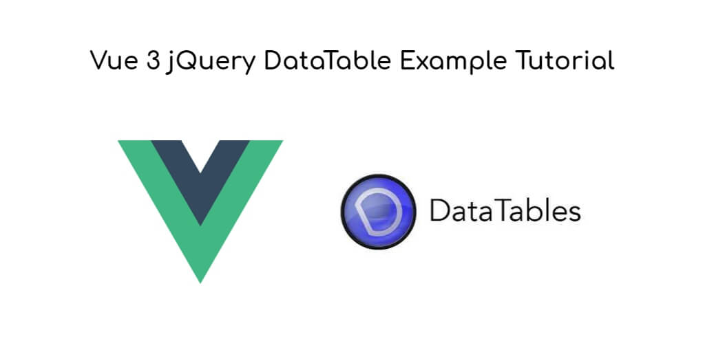 Vue 3 jQuery DataTable Example Tutorial