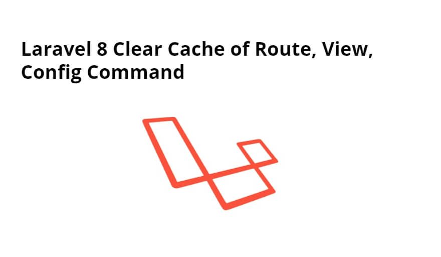 Laravel Clear Route, Config and View Cache Commands