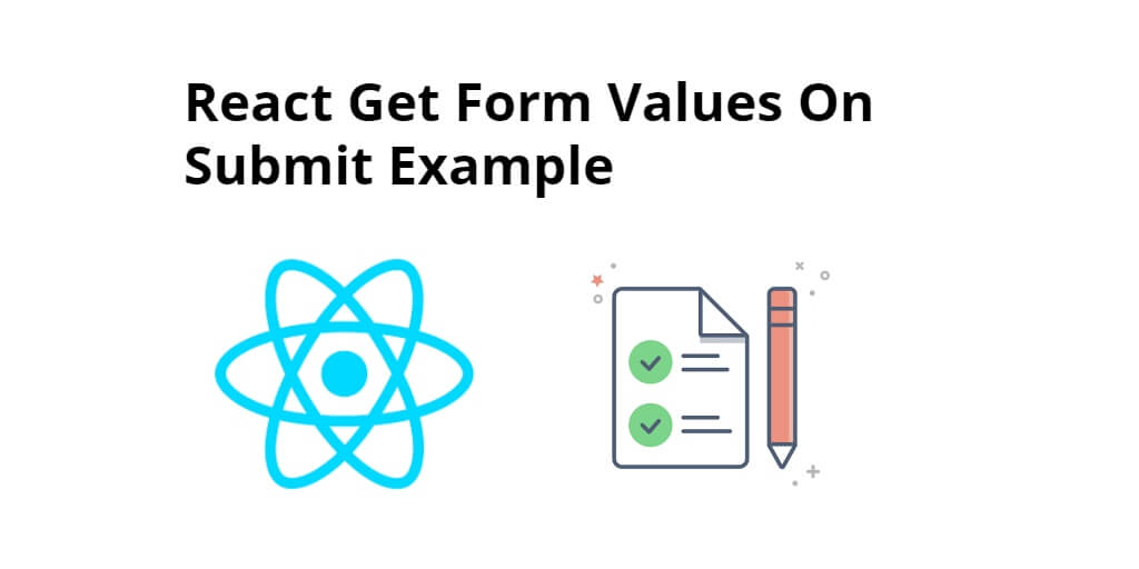 React Get Form Values On Submit Example