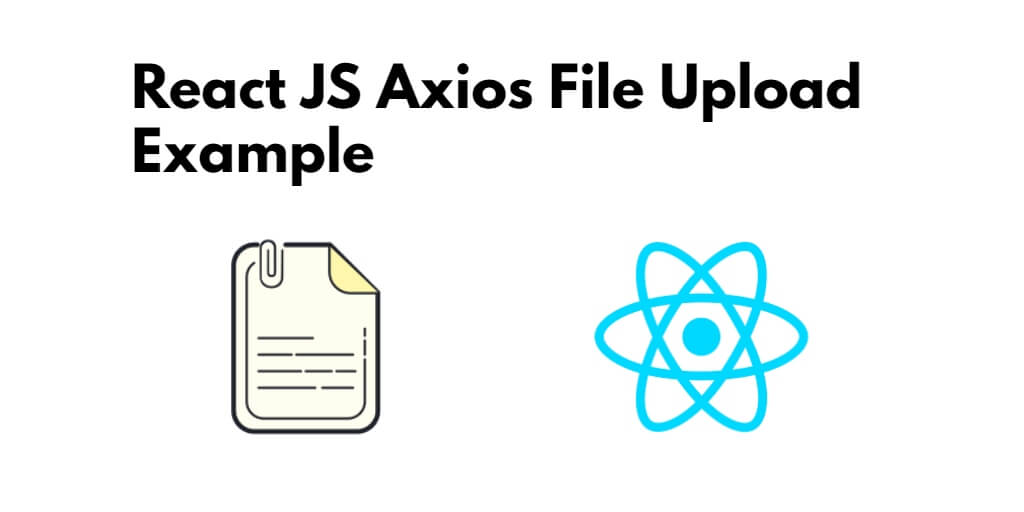 React JS Axios File Upload Example