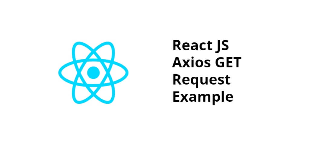 React JS Axios Get Request Example