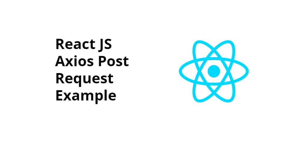 React JS Axios Post Request Example