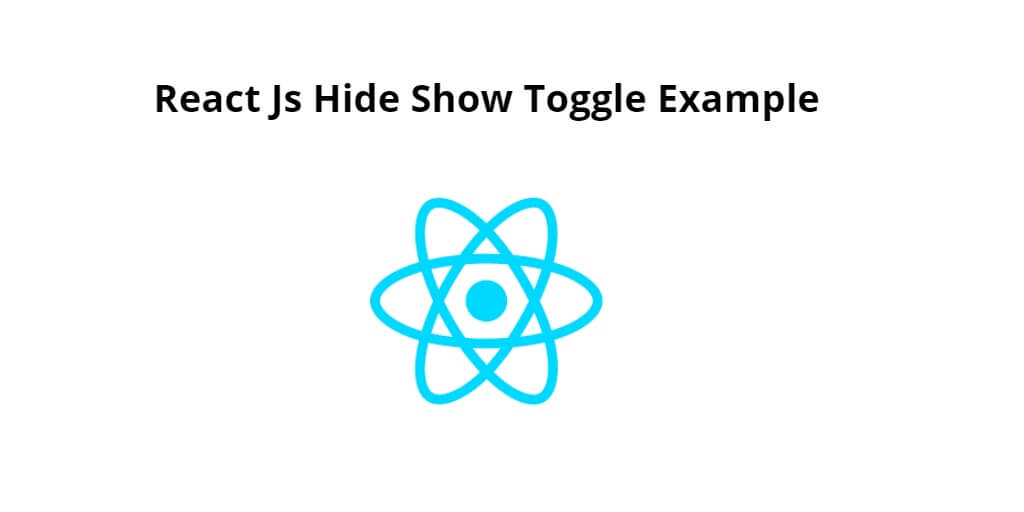 React Js Hide Show Toggle Example
