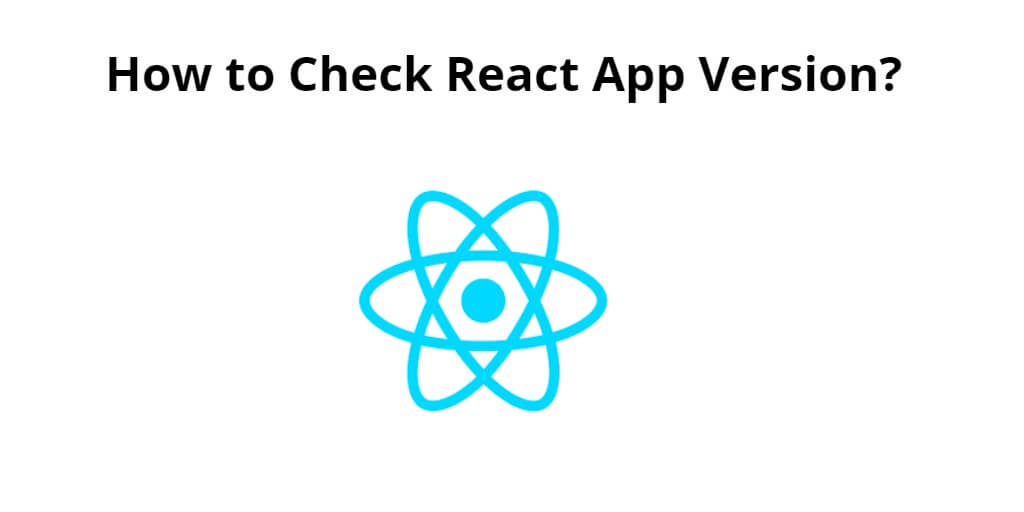 How to Check React App Version?