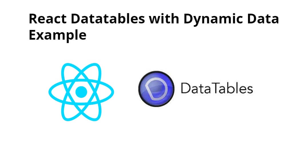 React Datatables with Dynamic Data Example