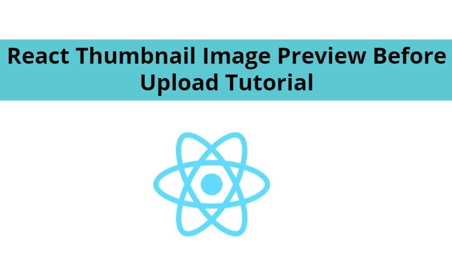 React Thumbnail Image Preview Before Upload Tutorial
