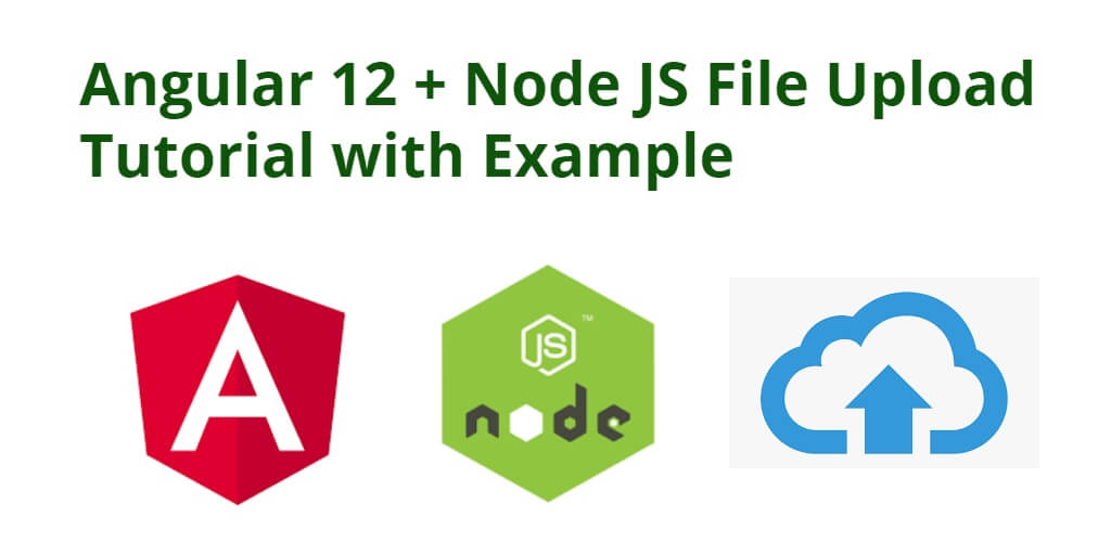 Angular 12 + Node JS File Upload Tutorial with Example