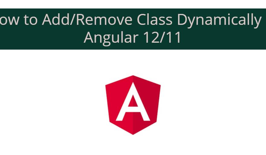 How to Add/Remove Class Dynamically in Angular 12/11