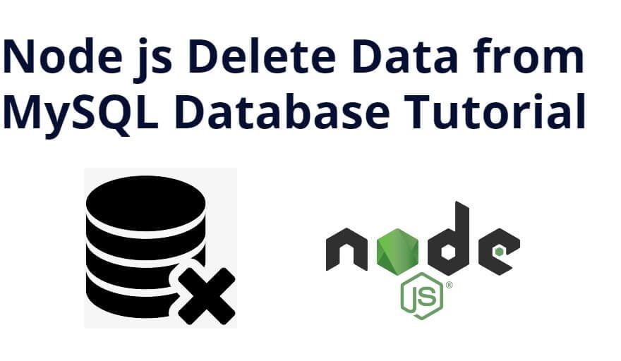 Node js Delete Data from MySQL Database Tutorial