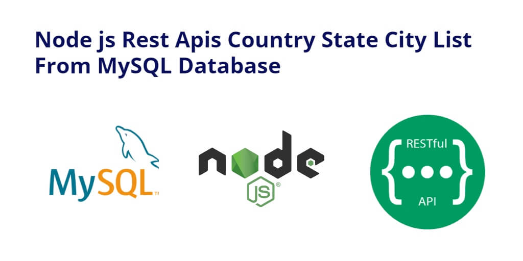 Node js Rest Apis Country State City List From MySQL Database