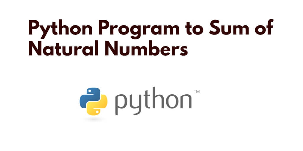 Python Program to Sum of Natural Numbers