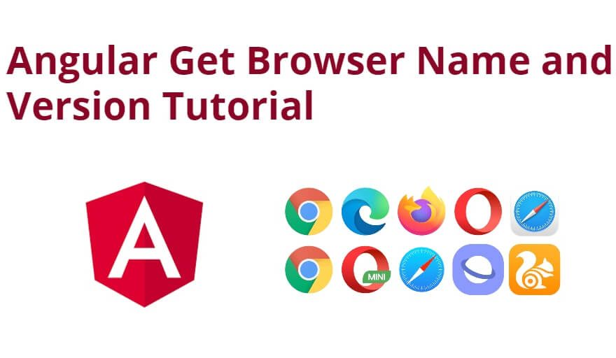 Angular Get Browser Name and Version Tutorial