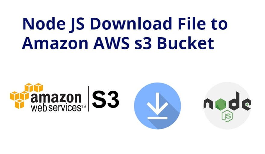 Node JS Download File to Amazon AWS s3 Bucket