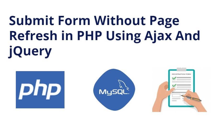 Submit Form Without Page Refresh in PHP Using Ajax And jQuery